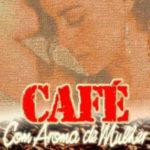 cafe-com-aroma-de-mulher-novela-resumo