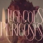 ligacoes_perigosas_globo_novela_resumo