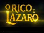"""Novela """"O Rico e Lázaro"""": resumo dos próximos capítulos"""