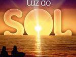 """Novela """"Luz do Sol"""": resumo dos próximos capítulos"""